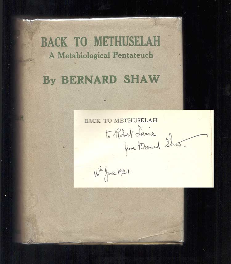 BACK TO METHUSELAH. A Metabiological Pentateuch. Inscribed. George Bernard Shaw.