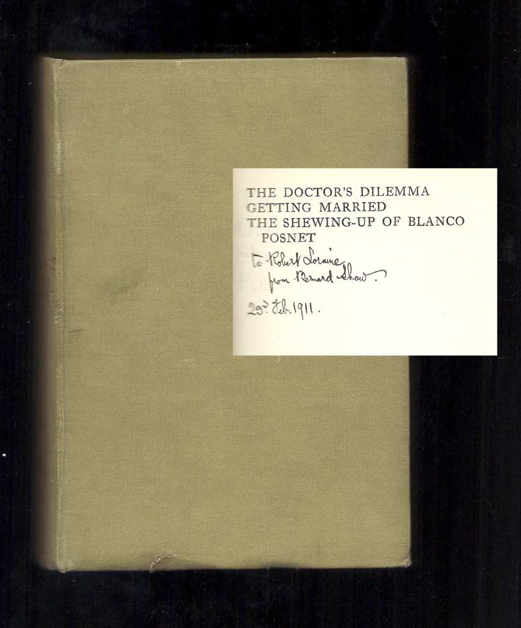 THE DOCTOR'S DILEMMA. Getting Married, & The Shewing-up of Blanco Posnet. Inscribed. George...