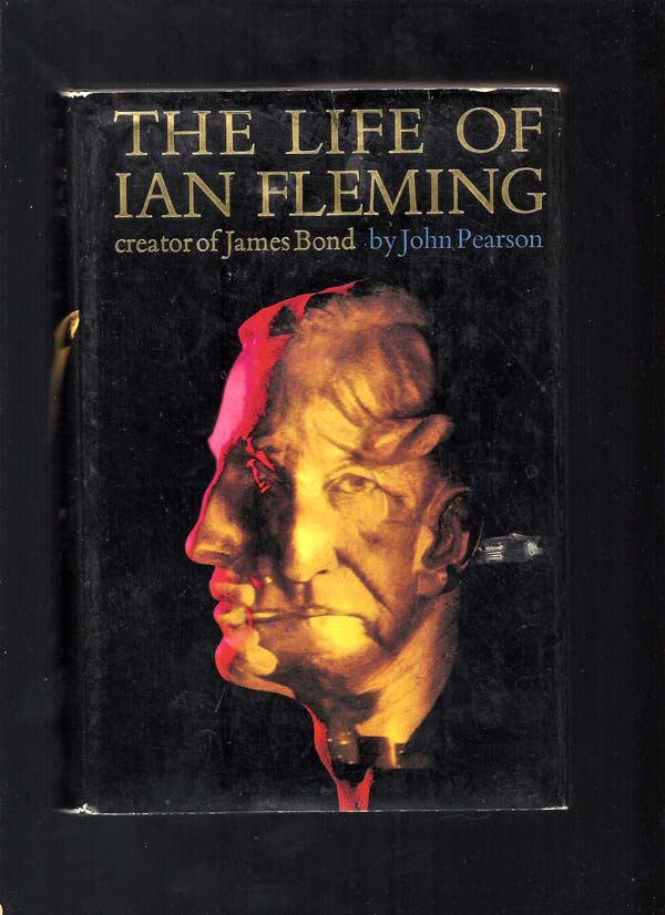 The Life Of Ian Fleming (by John Pearson). Ian Fleming.