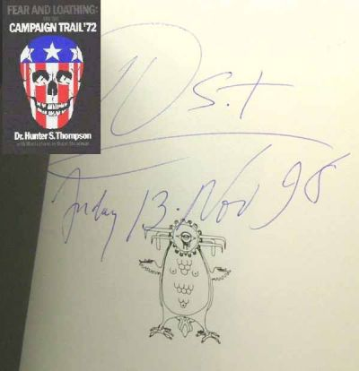 FEAR AND LOATHING ON THE CAMPAIGN TRAIL '72. Signed. Hunter S. Thompson.