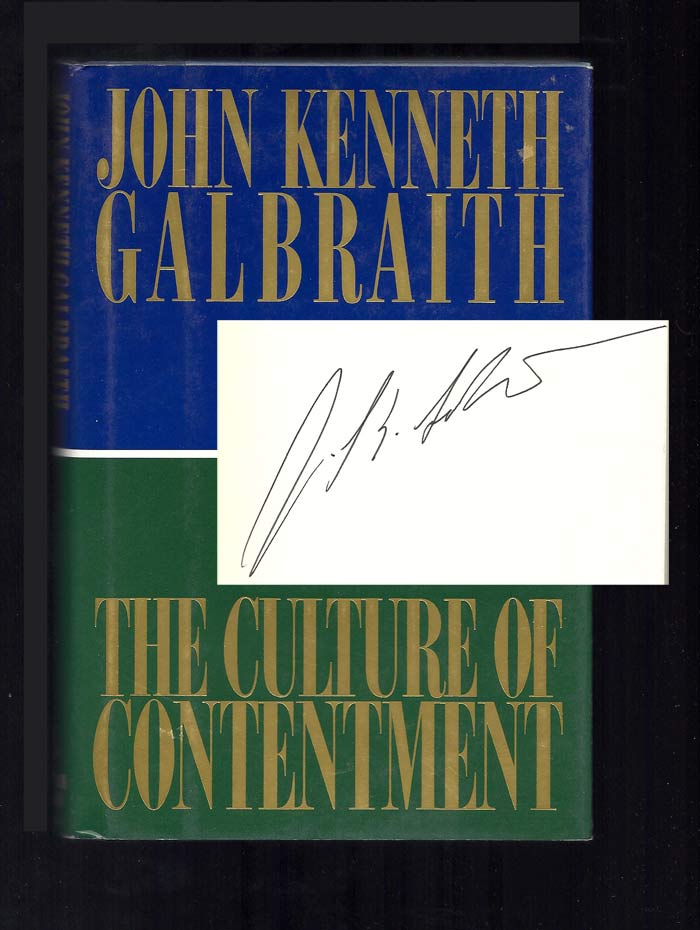 THE CULTURE OF CONTENTMENT. Signed. John Kenneth Galbraith.
