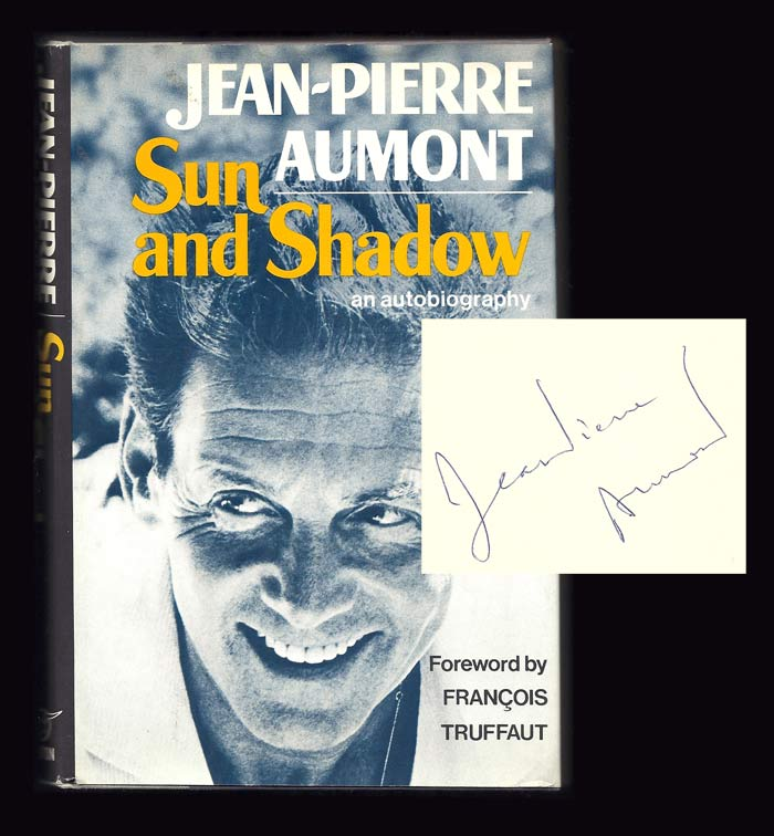 SUN AND SHADOW. Signed. Foreward by Francois Truffaut. Jean-Pierre Aumont