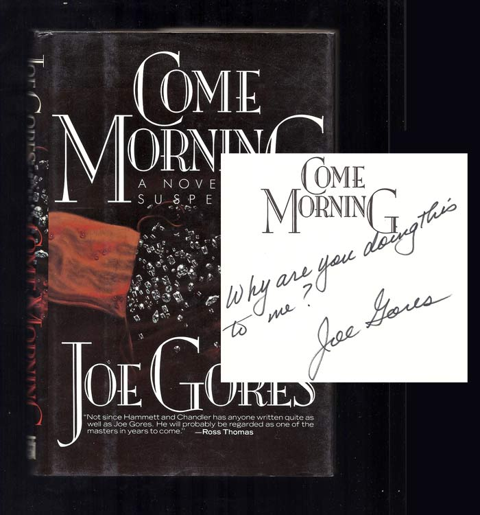 COME MORNING. Signed. Joe Gores.