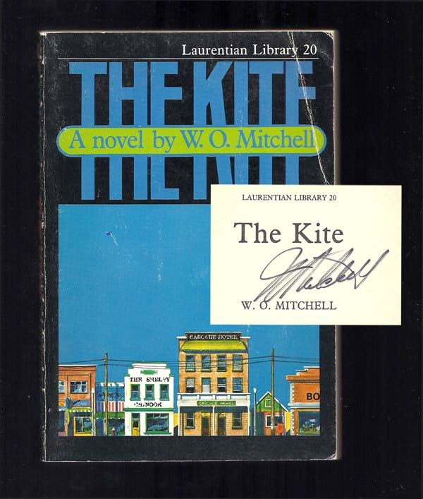 THE KITE. Signed. W. O. Mitchell, William Ormond