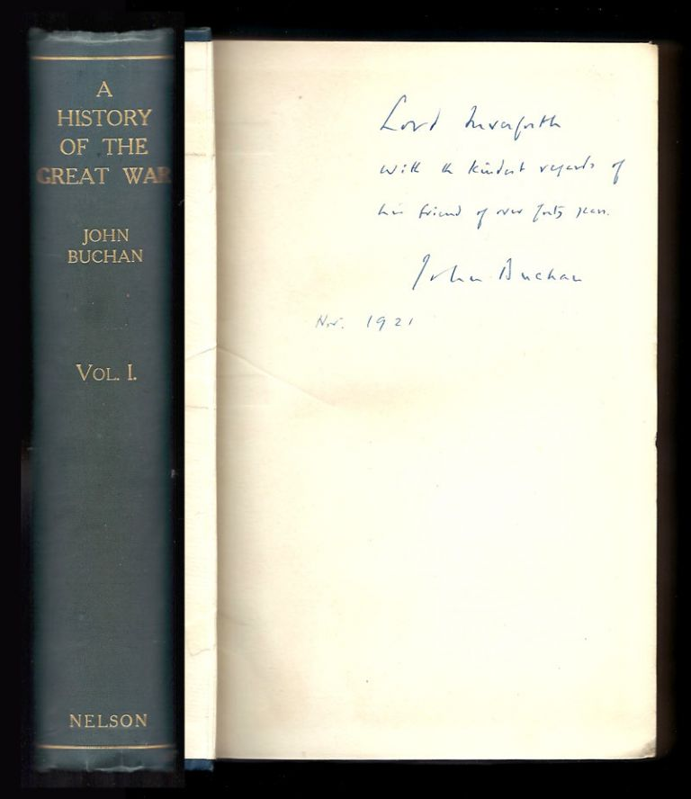 A HISTORY OF THE GREAT WAR. Vol. I. Inscribed Presentation Copy. John Buchan, 1st Baron Tweedsmuir