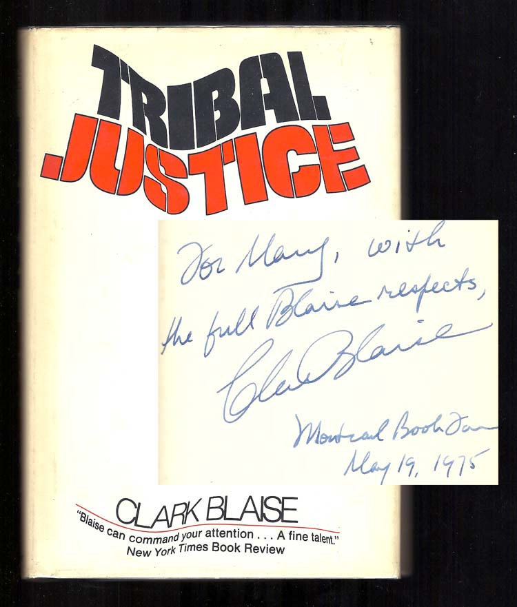 TRIBAL JUSTICE. Signed. Clark Blaise