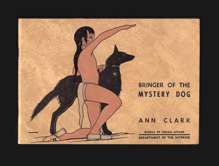 BRINGER OF THE MYSTERY DOG - SUNKA WAK'AN AGLI KIN HE. Ann Clark