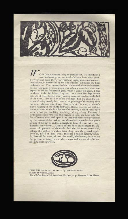 WOOD IS A PLEASANT THING TO THINK ABOUT. [From The Mark On The Wall] THE CHELSEA BROADSIDE. Virginia Woolf.