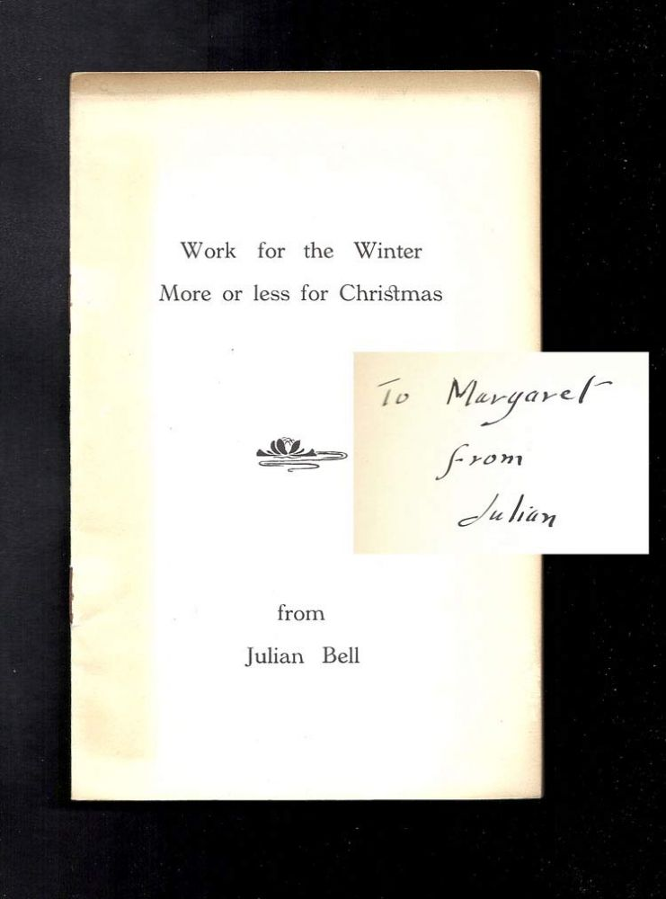 WORK FOR THE WINTER MORE OR LESS FOR CHRISTMAS. Inscribed. Julian Bell.