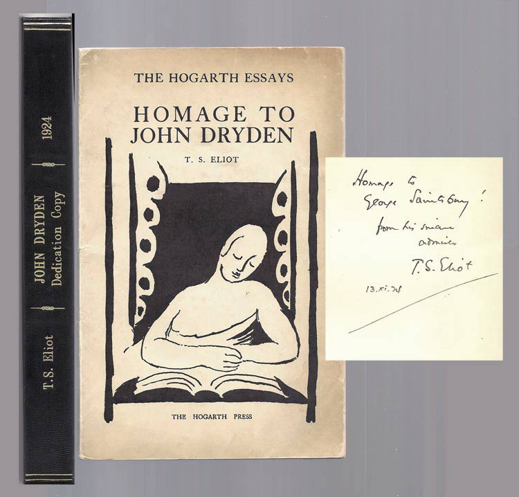HOMAGE TO JOHN DRYDEN. [Hogarth Press] DEDICATION COPY / George Saintsbury. T. S. Eliot.