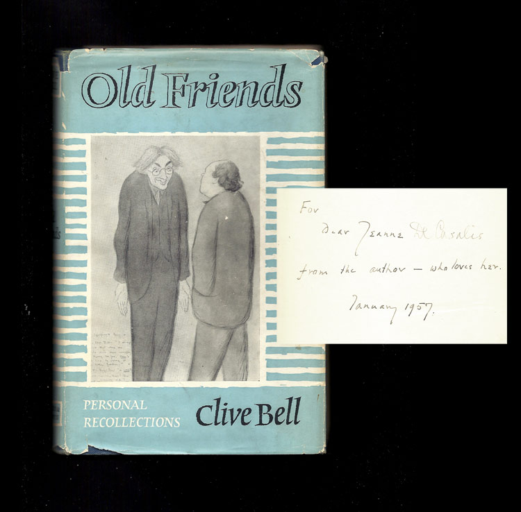 OLD FRIENDS. Personal Recollections. Presentation Copy. Clive Bell