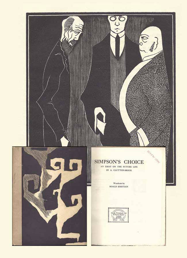 SIMPSON'S CHOICE: AN ESSAY ON THE FUTURE LIFE. Woodcuts by Roald Kristian. REVIEW COPY of the first book produced by Omega Workshops:. Arthur Clutton-Brock.