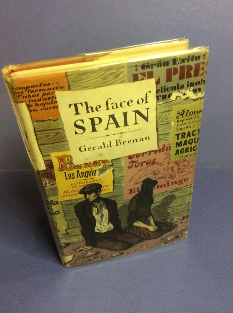 THE FACE OF SPAIN. Signed. Gerald Brenan