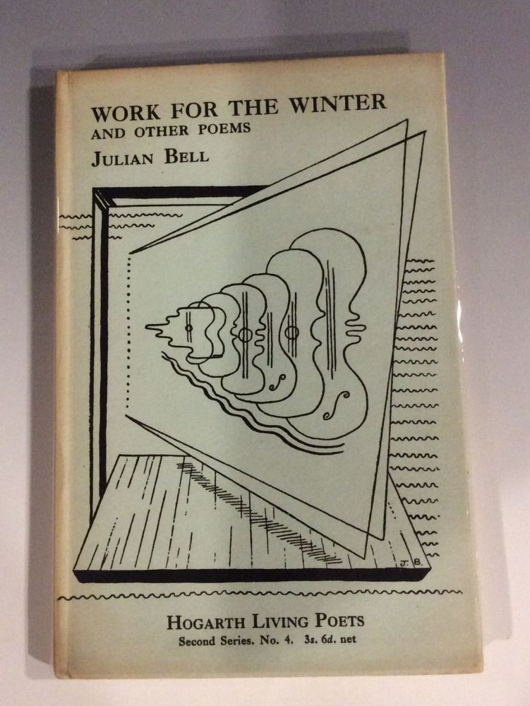 WORK FOR THE WINTER AND OTHER POEMS. Julian Bell.