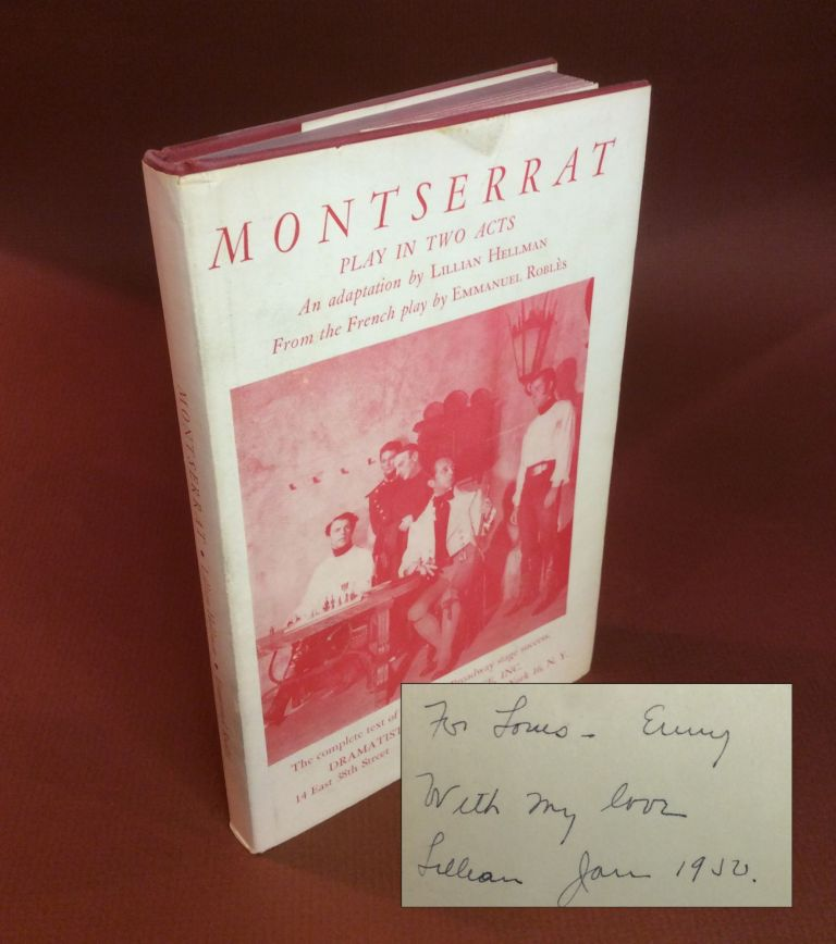 MONTSERRAT. A PLAY IN TWO ACTS. FROM THE FRENCH PLAY BY EMMANUEL ROBLES, ADAPTATION BY LILLIAN HELLMAN. Inscribed. Lillian Hellman.