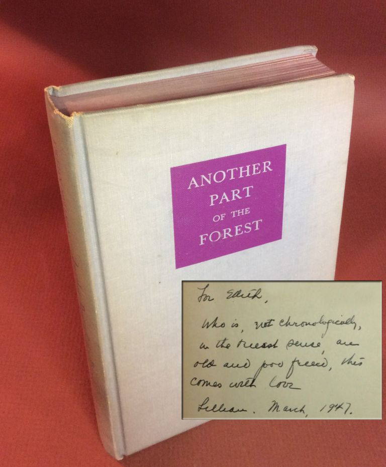 ANOTHER PART OF THE FOREST. Inscribed. Lillian Hellman.