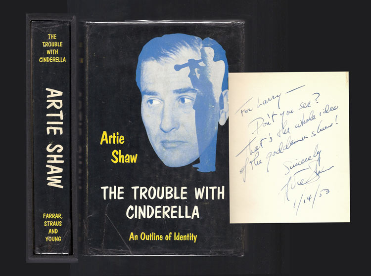 THE TROUBLE WITH CINDERELLA. Inscribed. Artie Shaw