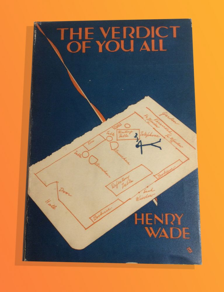 THE VERDICT OF YOU ALL. Henry Wade, Henry L. Aubrey-Fletcher.