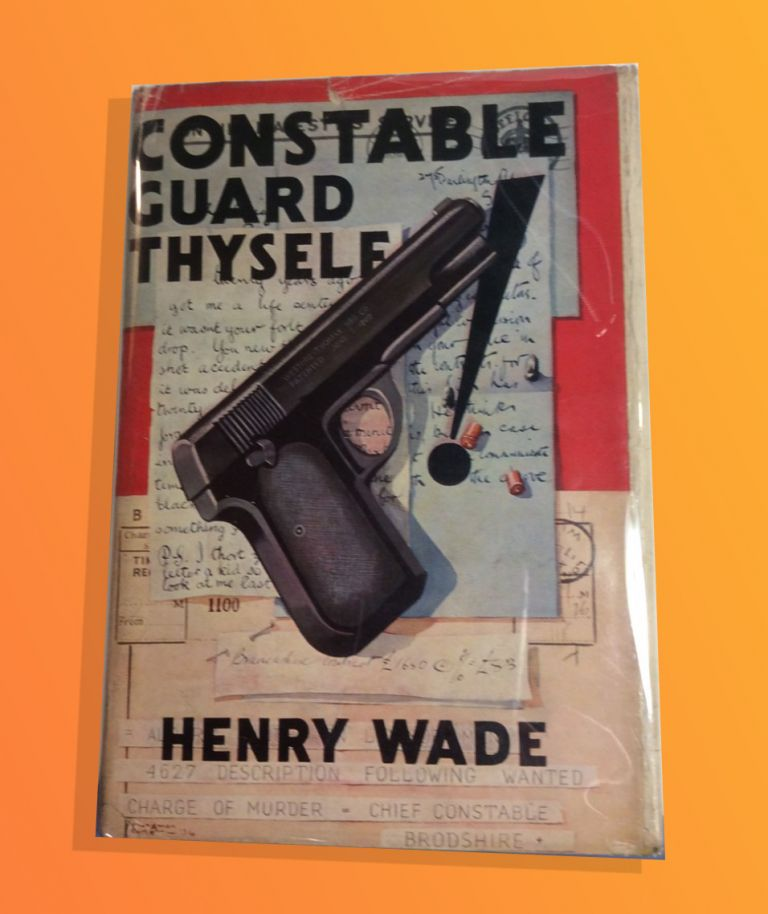 CONSTABLE GUARD THYSELF. Henry Wade, Henry L. Aubrey-Fletcher