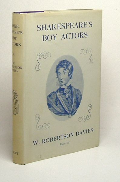 SHAKESPEARE'S BOY ACTORS. W. Robertson Davies