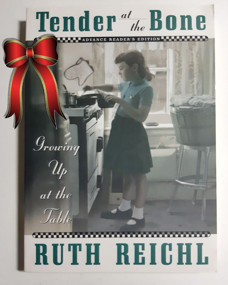 TENDER AT THE BONE : GROWING UP AT THE TABLE. SIGNED. Ruth Reichl