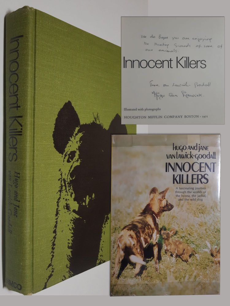 INNOCENT KILLERS. First American Edition, First Printing. INSCRIBED, AND SIGNED BY BOTH JANE GOODALL AND HUGO VAN LAWICK ON THE TITLE PAGE. Jane. Van Lawick Goodall, Hugo.
