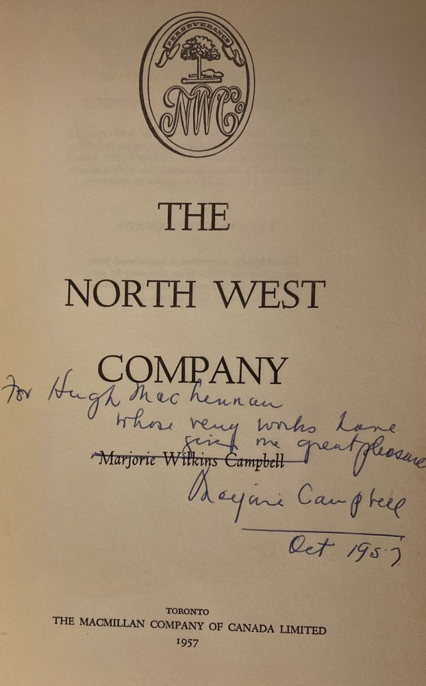 THE NORTH WEST COMPANY. Signed. Marjorie Wilkins Campbell.