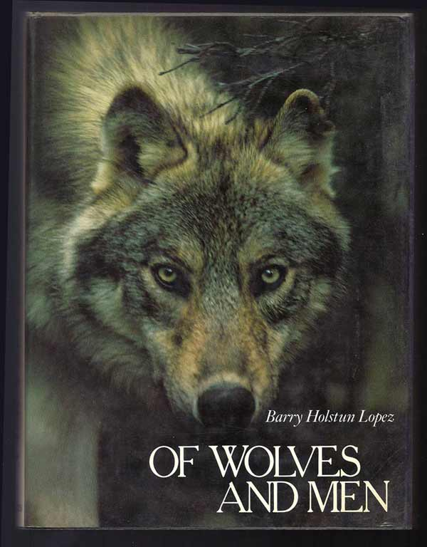 OF WOLVES AND MEN. Barry. Lopez Lopez, Barry.
