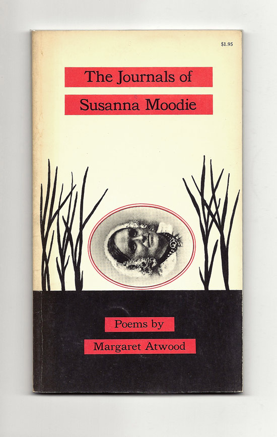 THE JOURNALS OF SUSANNA MOODIE. Signed. Margaret Atwood