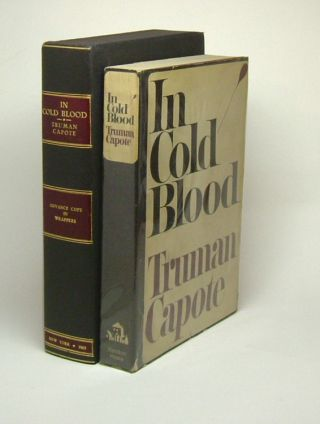 IN COLD BLOOD. A True Account of a Multiple Murder and Its Consequences. ARC.