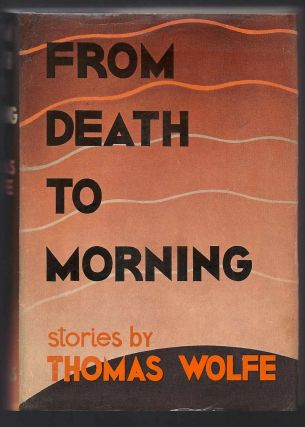 FROM DEATH TO MORNING. Inscribed .
