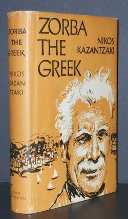 ZORBA THE GREEK, Life and Adventures of Alexis Zorbas). Inscribed, Signed Three Times.